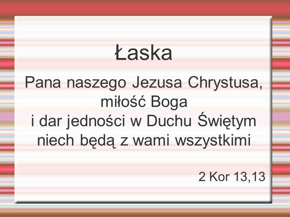 Łaska Pana naszego Jezusa Chrystusa, miłość Boga