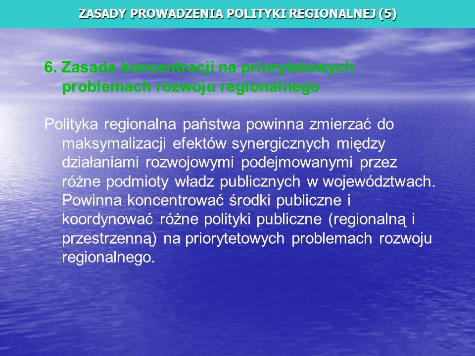 ZASADY PROWADZENIA POLITYKI REGIONALNEJ (5)