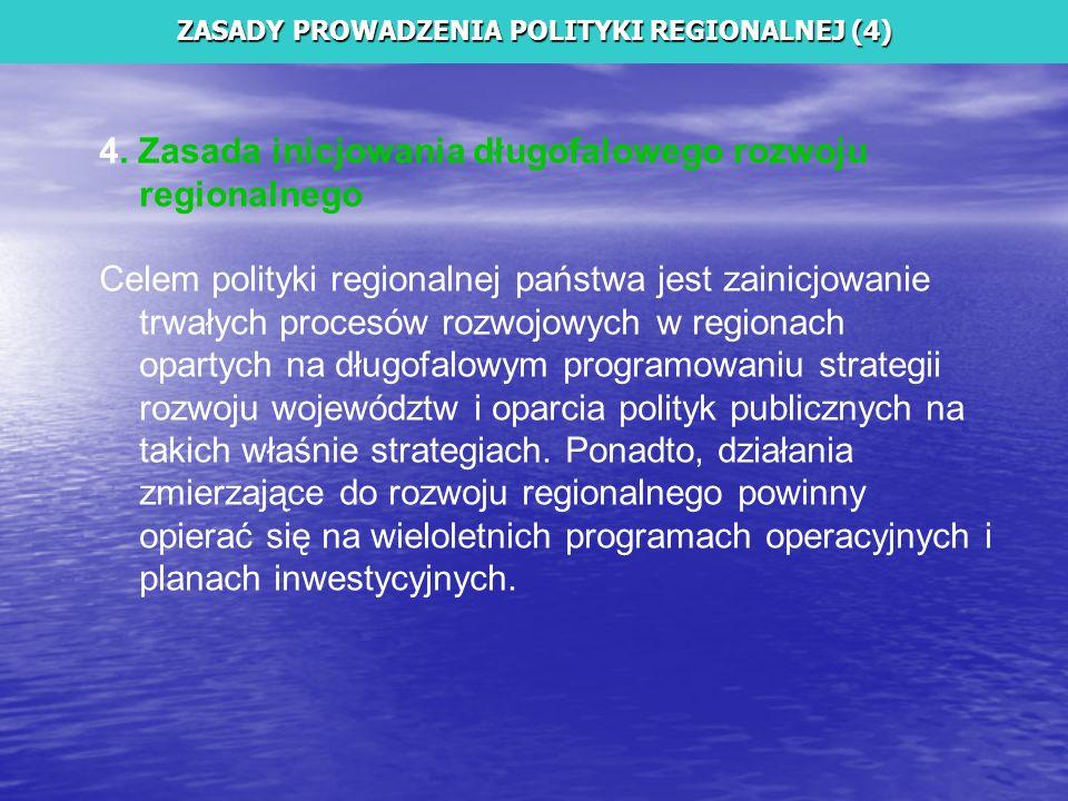 ZASADY PROWADZENIA POLITYKI REGIONALNEJ (4)