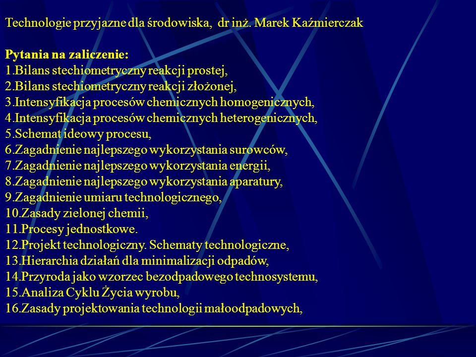 Technologie przyjazne dla środowiska, dr inż. Marek Kaźmierczak