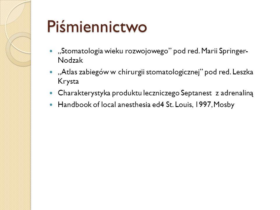 """Piśmiennictwo """"Stomatologia wieku rozwojowego pod red. Marii Springer- Nodzak."""