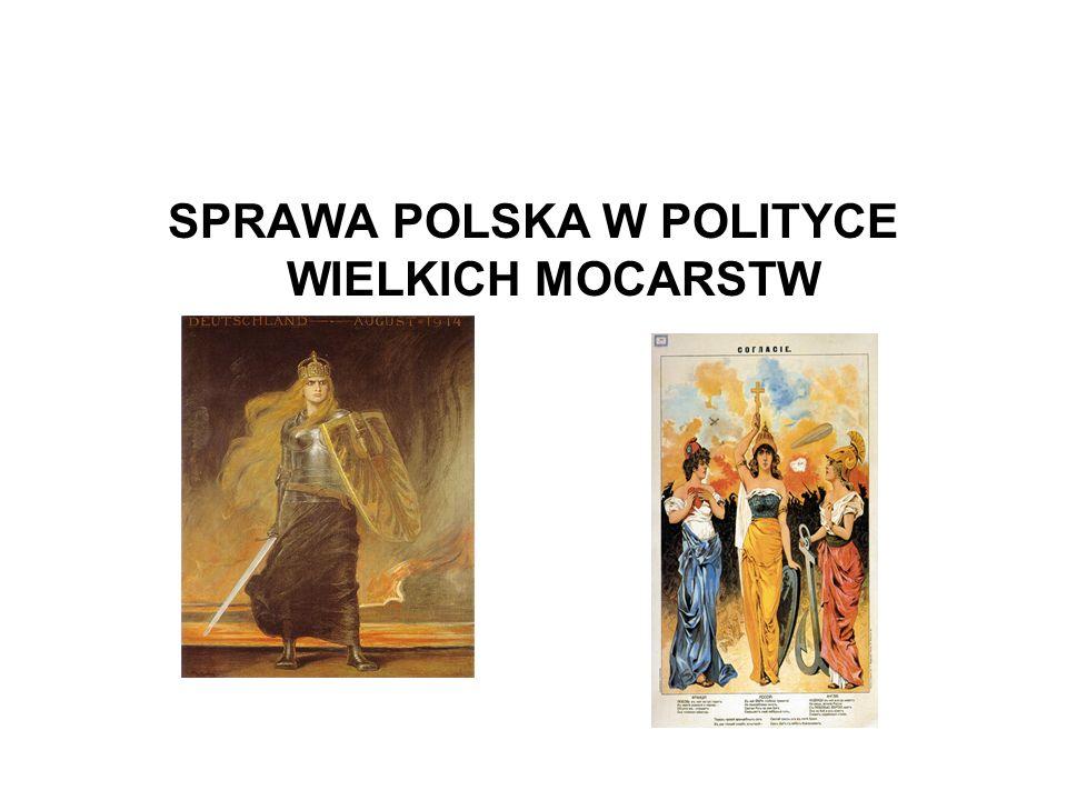SPRAWA POLSKA W POLITYCE WIELKICH MOCARSTW