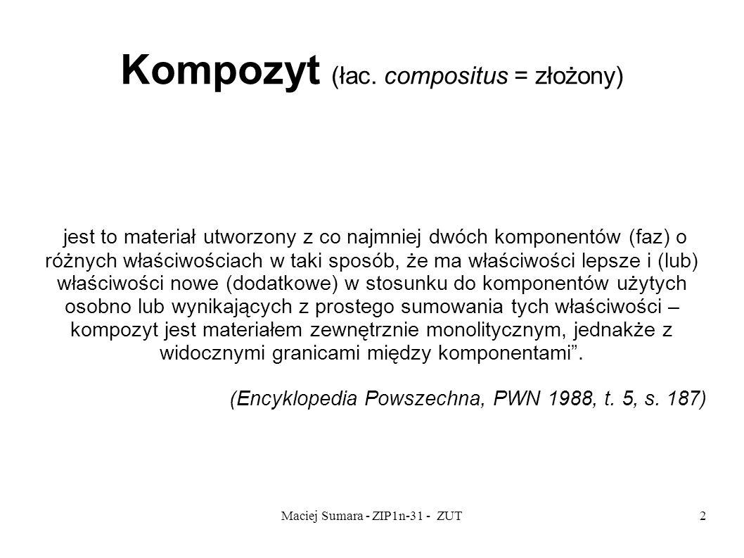 Kompozyt (łac. compositus = złożony)