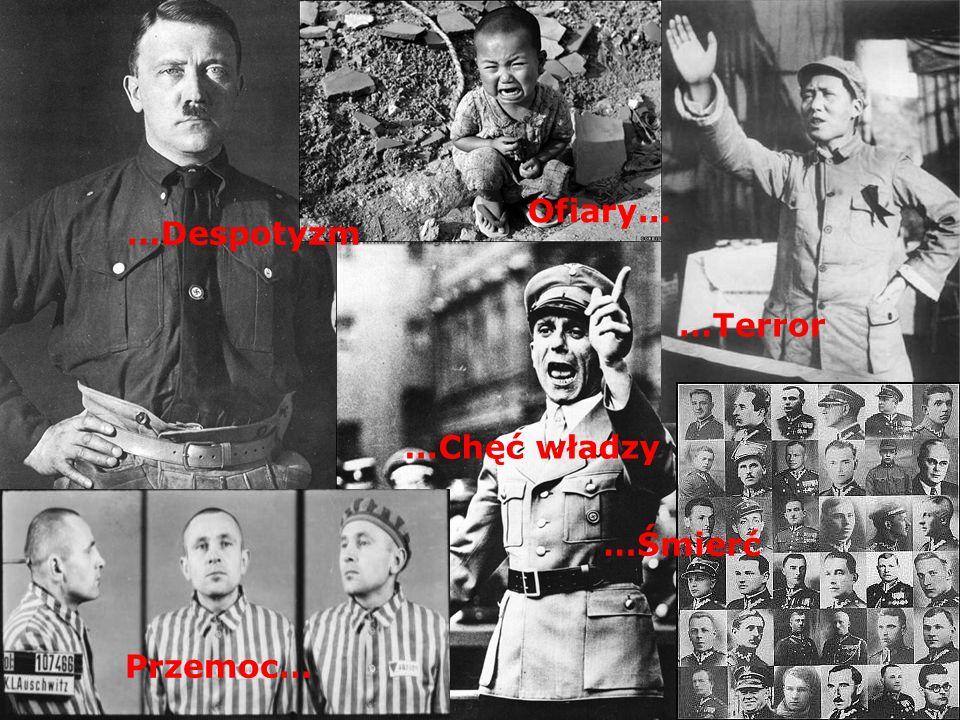 Ofiary… …Despotyzm …Terror …Chęć władzy …Śmierć Przemoc…