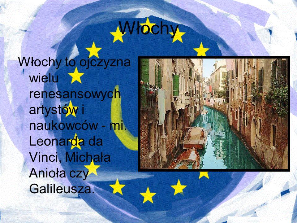 Włochy Włochy to ojczyzna wielu renesansowych artystów i naukowców - mi.