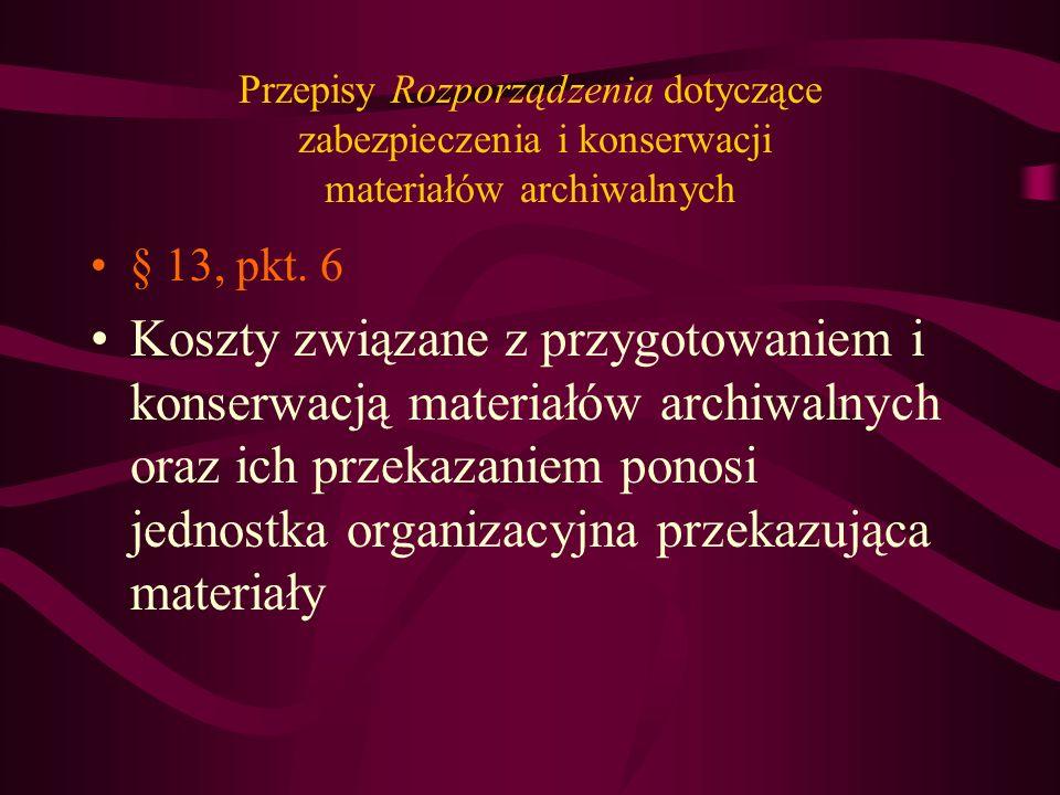 Przepisy Rozporządzenia dotyczące zabezpieczenia i konserwacji materiałów archiwalnych