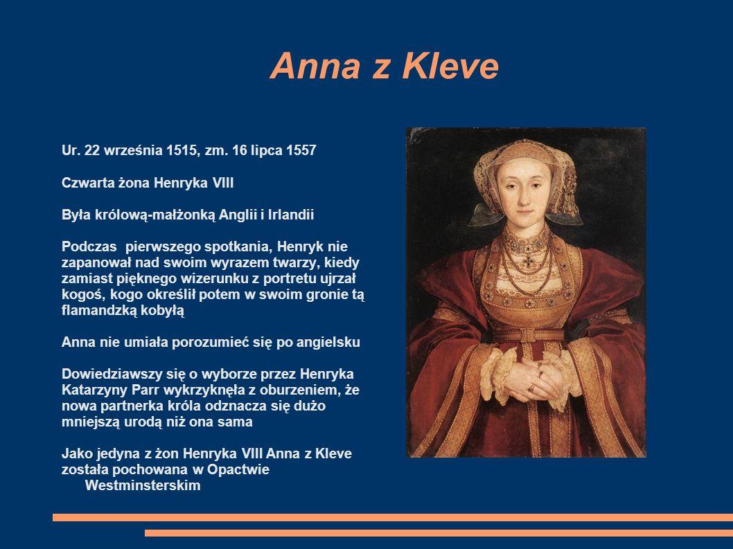 Anna z Kleve Ur. 22 września 1515, zm. 16 lipca 1557