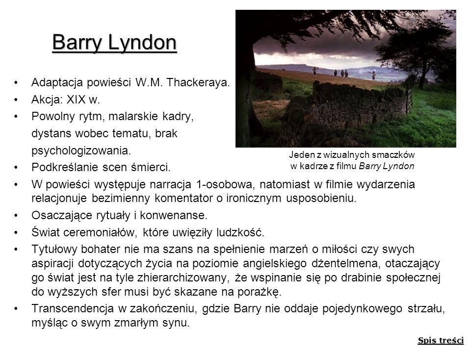 Barry Lyndon Adaptacja powieści W.M. Thackeraya. Akcja: XIX w.
