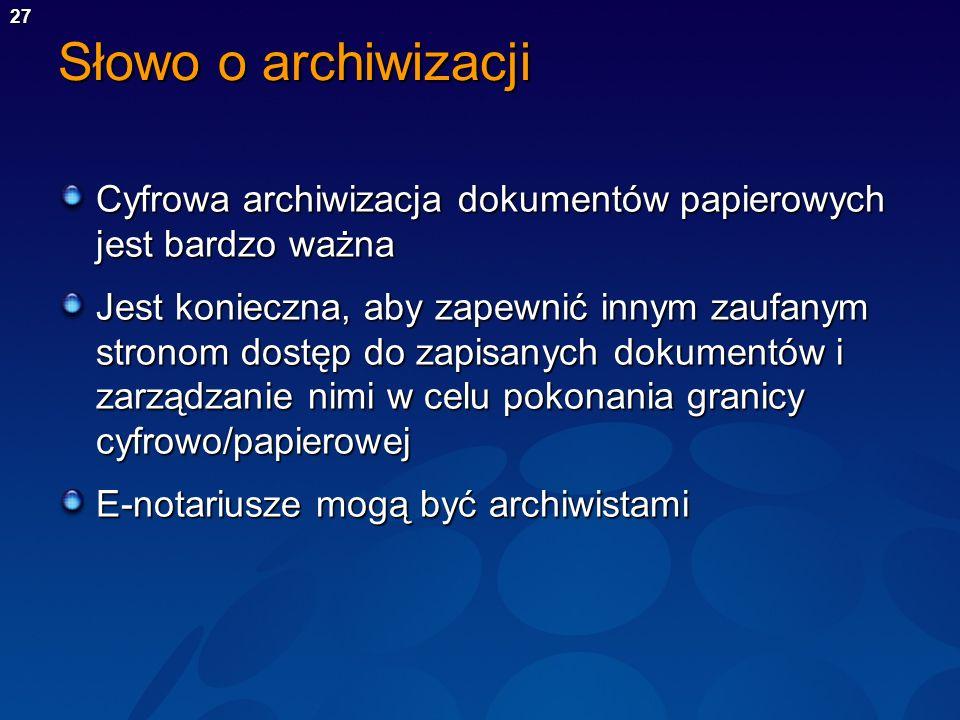 Słowo o archiwizacji Cyfrowa archiwizacja dokumentów papierowych jest bardzo ważna.