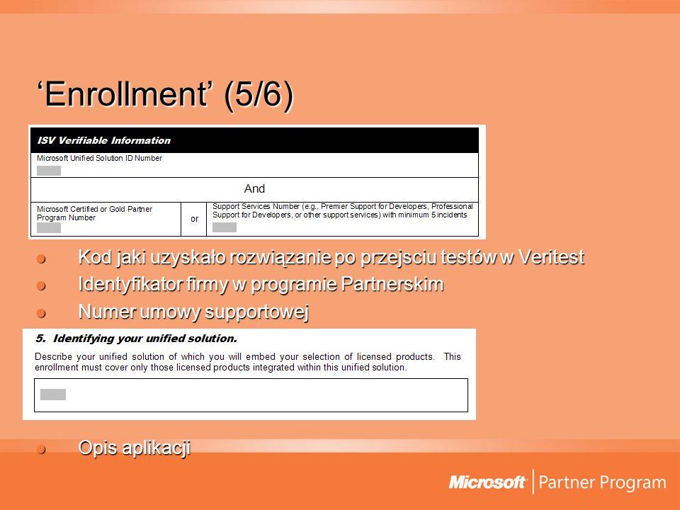 'Enrollment' (5/6) Kod jaki uzyskało rozwiązanie po przejsciu testów w Veritest. Identyfikator firmy w programie Partnerskim.