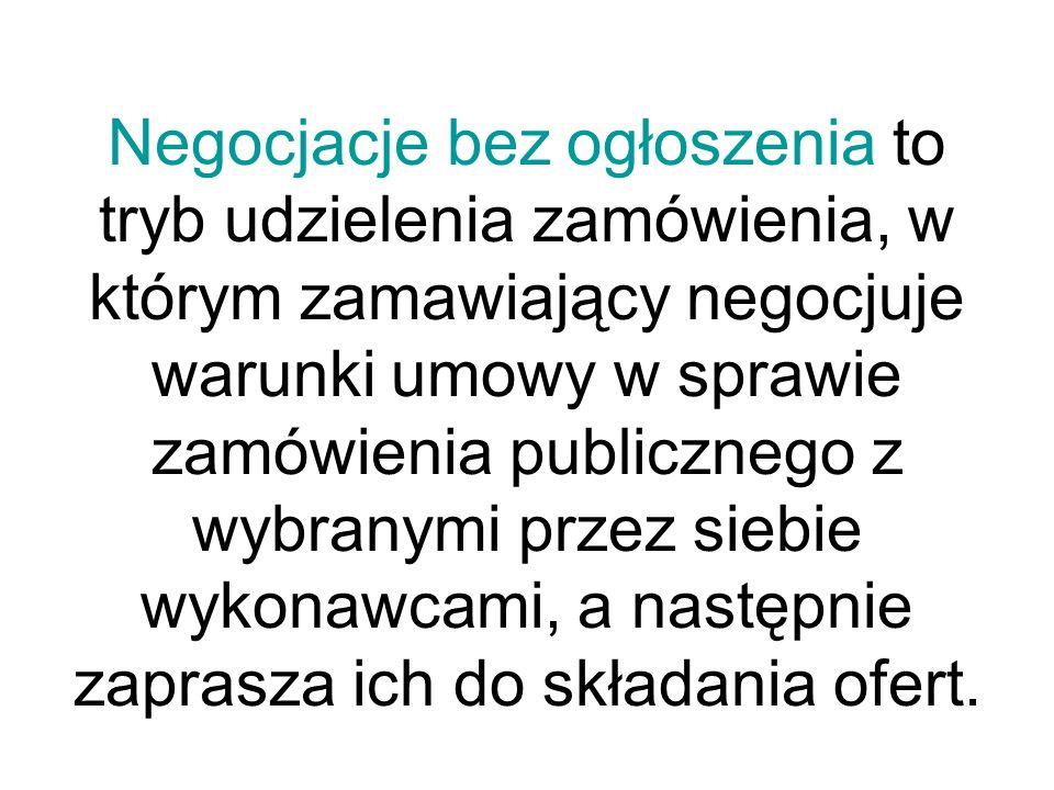 Negocjacje bez ogłoszenia to tryb udzielenia zamówienia, w którym zamawiający negocjuje warunki umowy w sprawie zamówienia publicznego z wybranymi przez siebie wykonawcami, a następnie zaprasza ich do składania ofert.