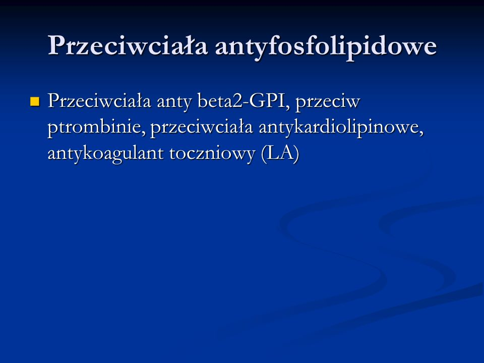 Przeciwciała antyfosfolipidowe