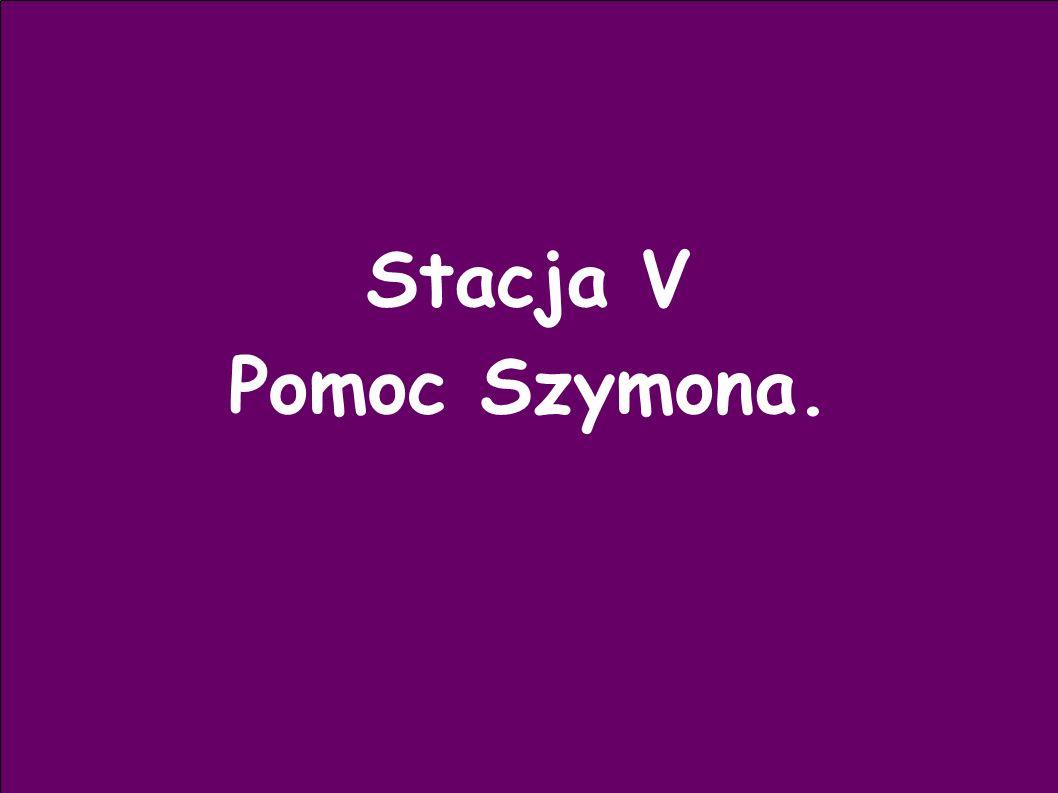 Stacja V Pomoc Szymona.
