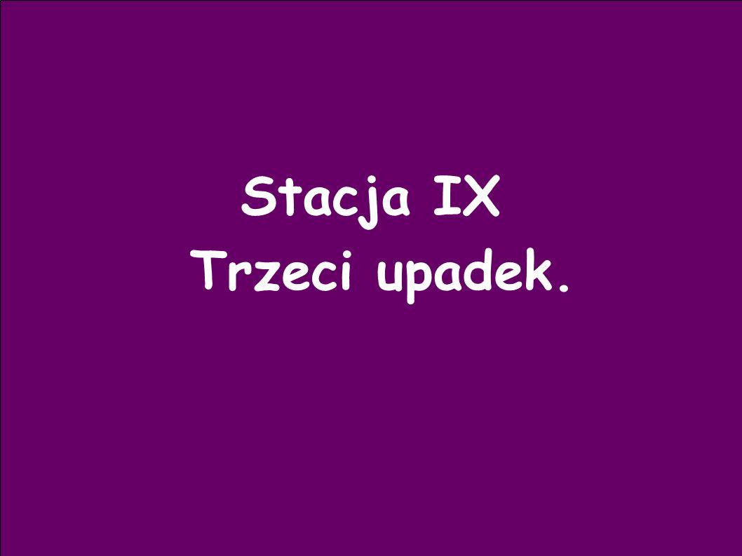 Stacja IX Trzeci upadek.