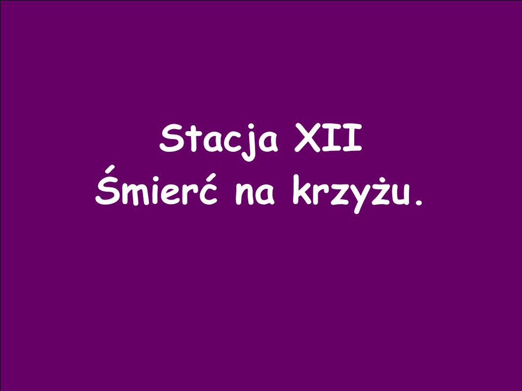 Stacja XII Śmierć na krzyżu.