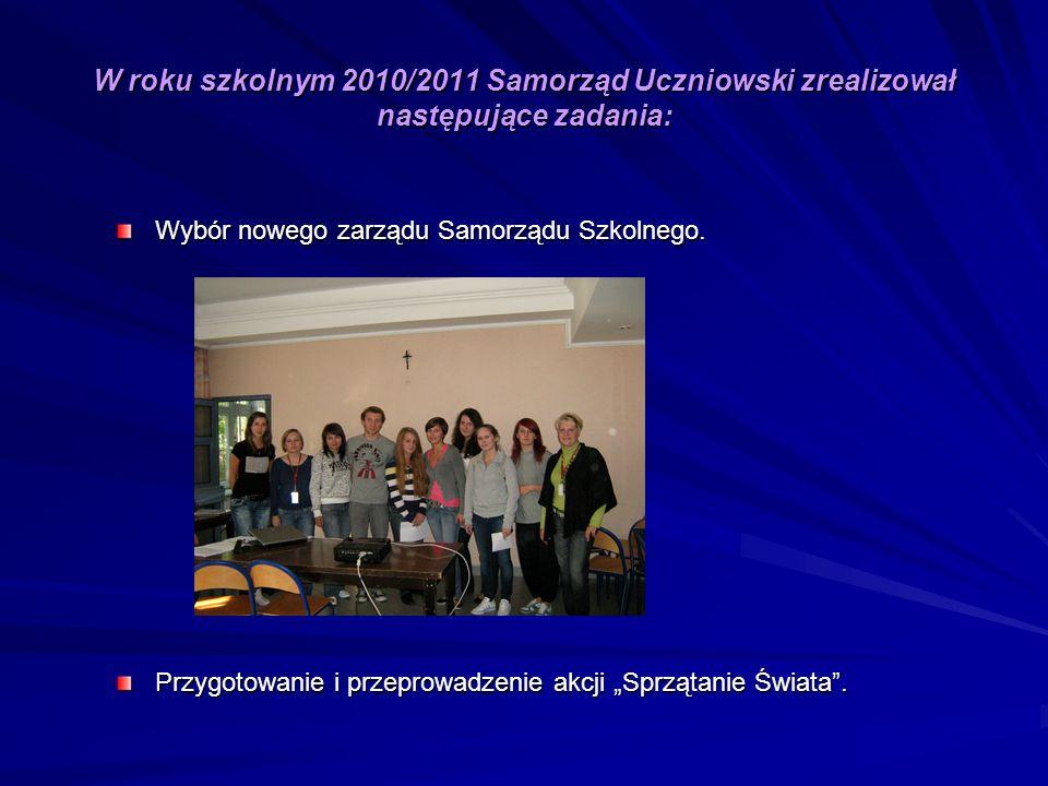 W roku szkolnym 2010/2011 Samorząd Uczniowski zrealizował następujące zadania: