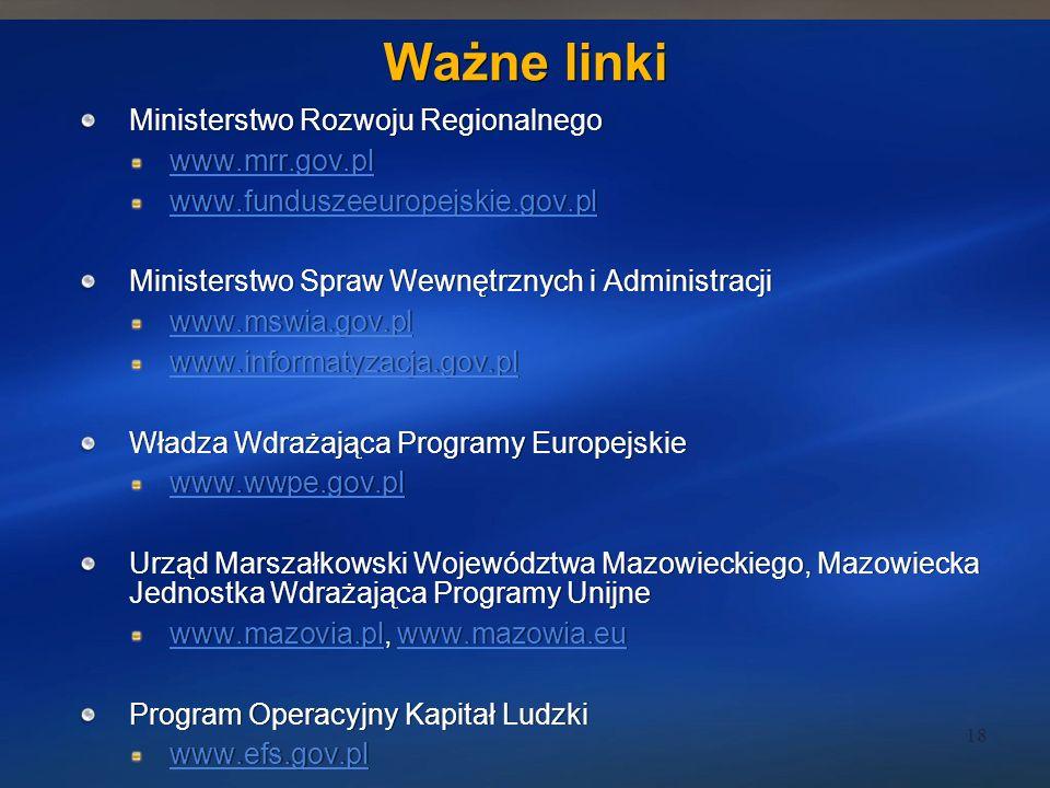 Ważne linki Ministerstwo Rozwoju Regionalnego www.mrr.gov.pl