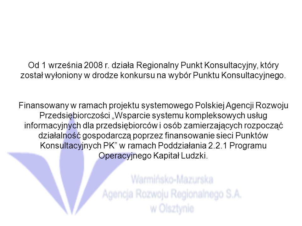 Od 1 września 2008 r. działa Regionalny Punkt Konsultacyjny, który został wyłoniony w drodze konkursu na wybór Punktu Konsultacyjnego.