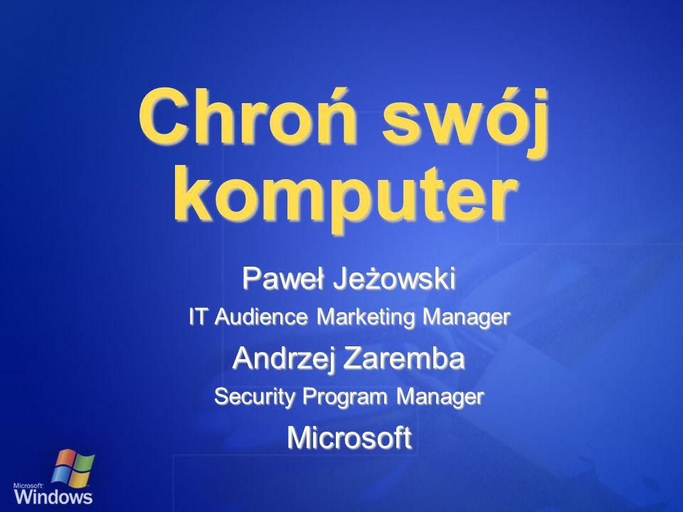 Chroń swój komputer Paweł Jeżowski Andrzej Zaremba Microsoft