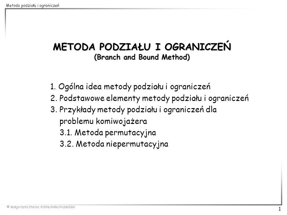 METODA PODZIAŁU I OGRANICZEŃ (Branch and Bound Method)