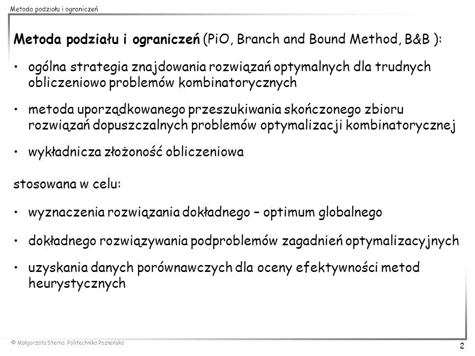 Metoda podziału i ograniczeń (PiO, Branch and Bound Method, B&B ):