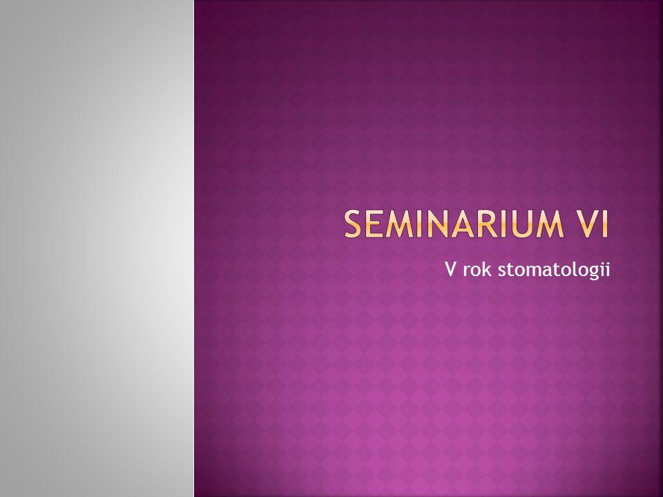Seminarium VI V rok stomatologii