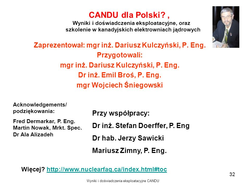 CANDU dla Polski , Wyniki i doświadczenia eksploatacyjne, oraz szkolenie w kanadyjskich elektrowniach jądrowych