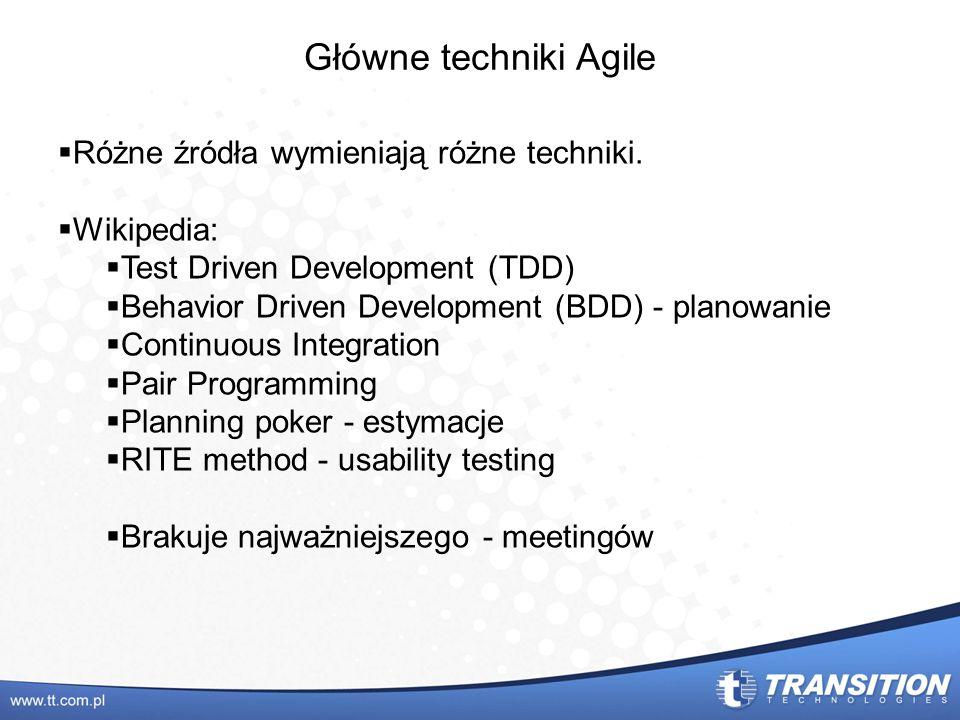Główne techniki Agile Różne źródła wymieniają różne techniki.
