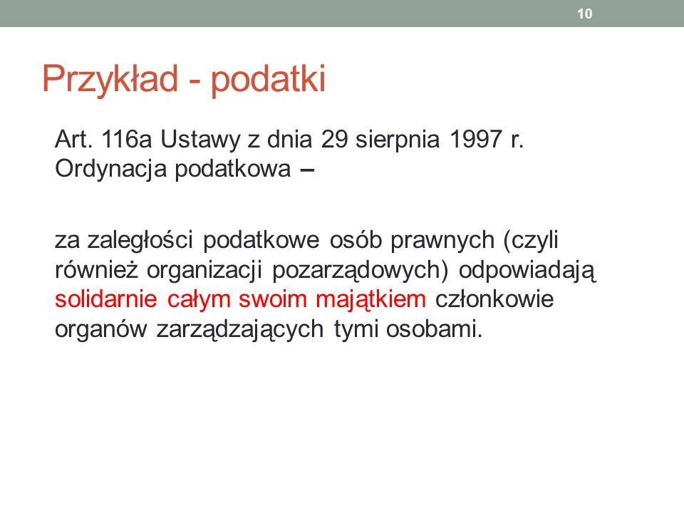 Przykład - podatkiArt. 116a Ustawy z dnia 29 sierpnia 1997 r. Ordynacja podatkowa –