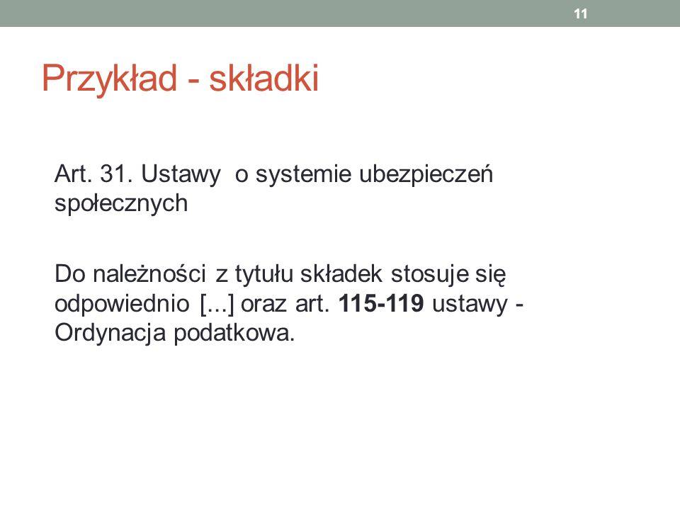 Przykład - składki Art. 31. Ustawy o systemie ubezpieczeń społecznych