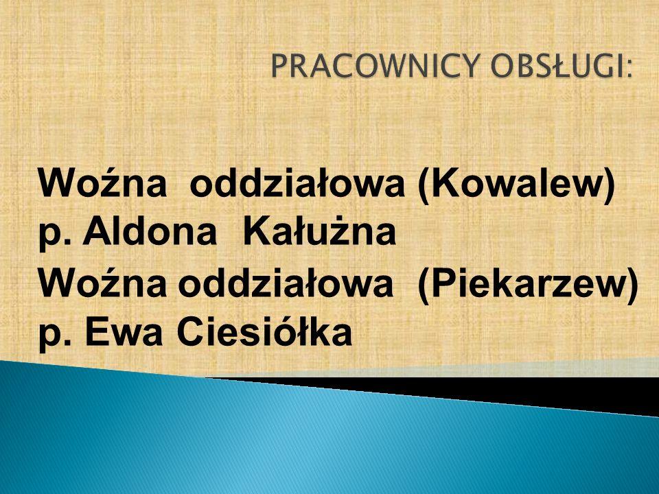Woźna oddziałowa (Kowalew) p. Aldona Kałużna
