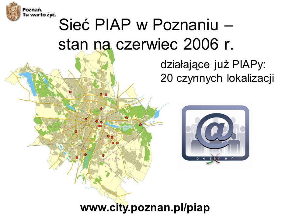 Sieć PIAP w Poznaniu – stan na czerwiec 2006 r.