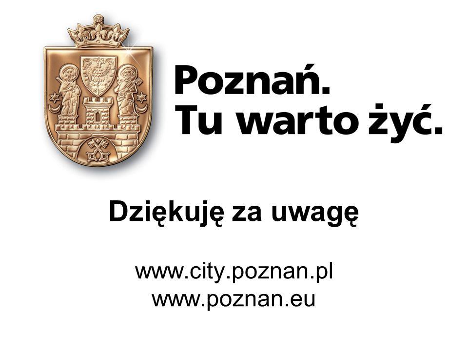 Dziękuję za uwagę www.city.poznan.pl www.poznan.eu