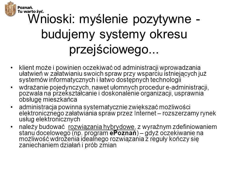 Wnioski: myślenie pozytywne -budujemy systemy okresu przejściowego...