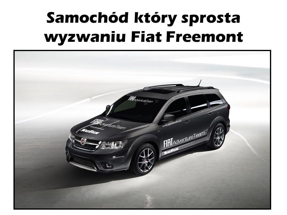 Samochód który sprosta wyzwaniu Fiat Freemont