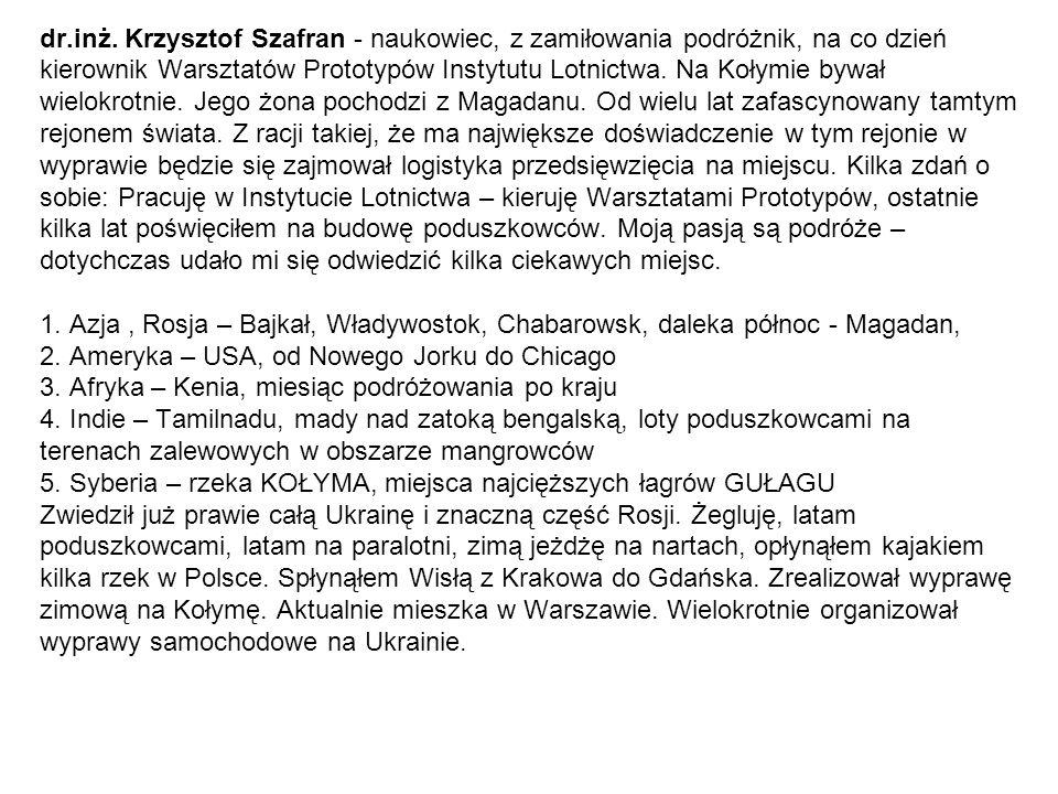 dr.inż. Krzysztof Szafran - naukowiec, z zamiłowania podróżnik, na co dzień