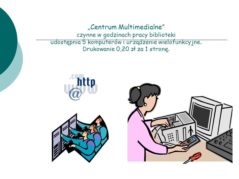 """""""Centrum Multimedialne czynne w godzinach pracy biblioteki udostępnia 5 komputerów i urządzenie wielofunkcyjne."""