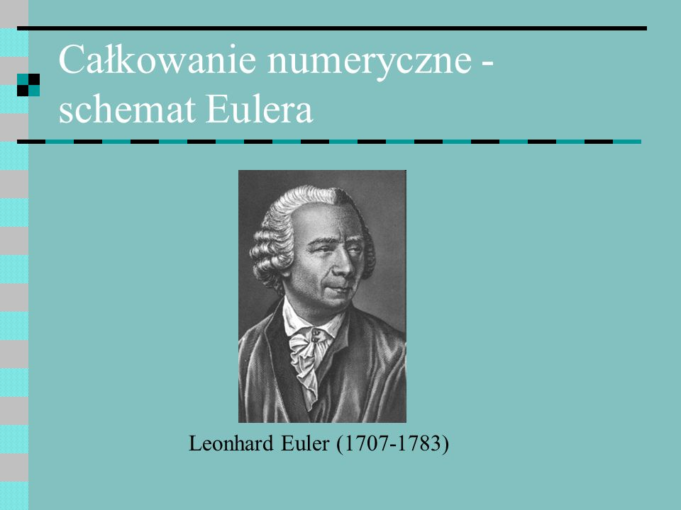 Całkowanie numeryczne - schemat Eulera