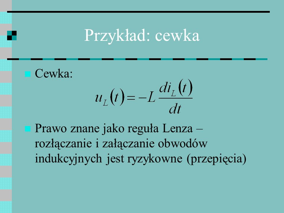Przykład: cewka Cewka: