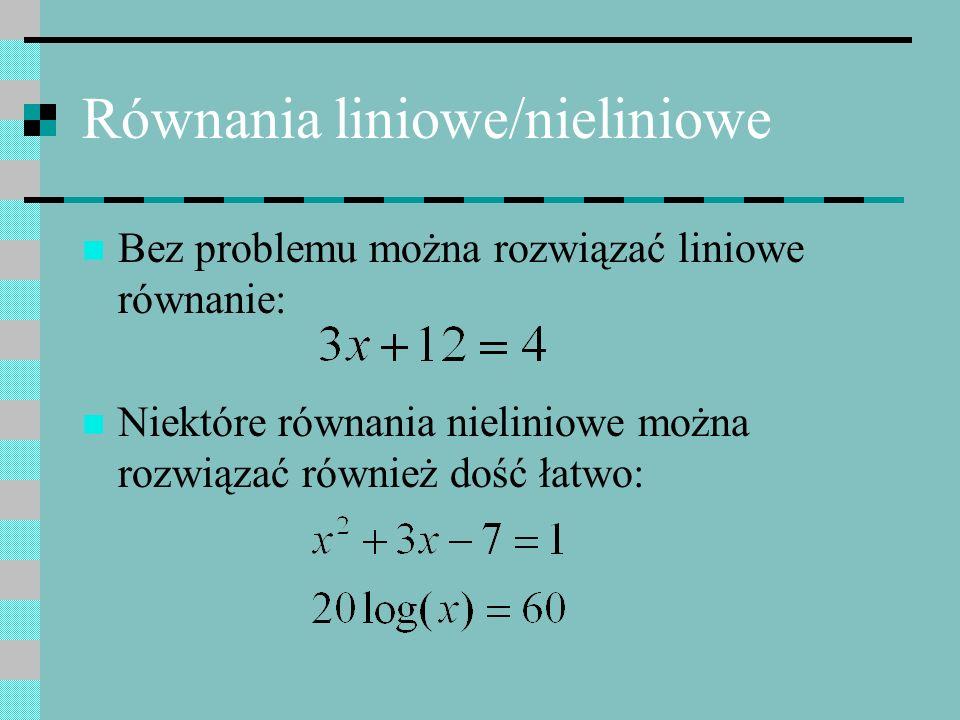 Równania liniowe/nieliniowe