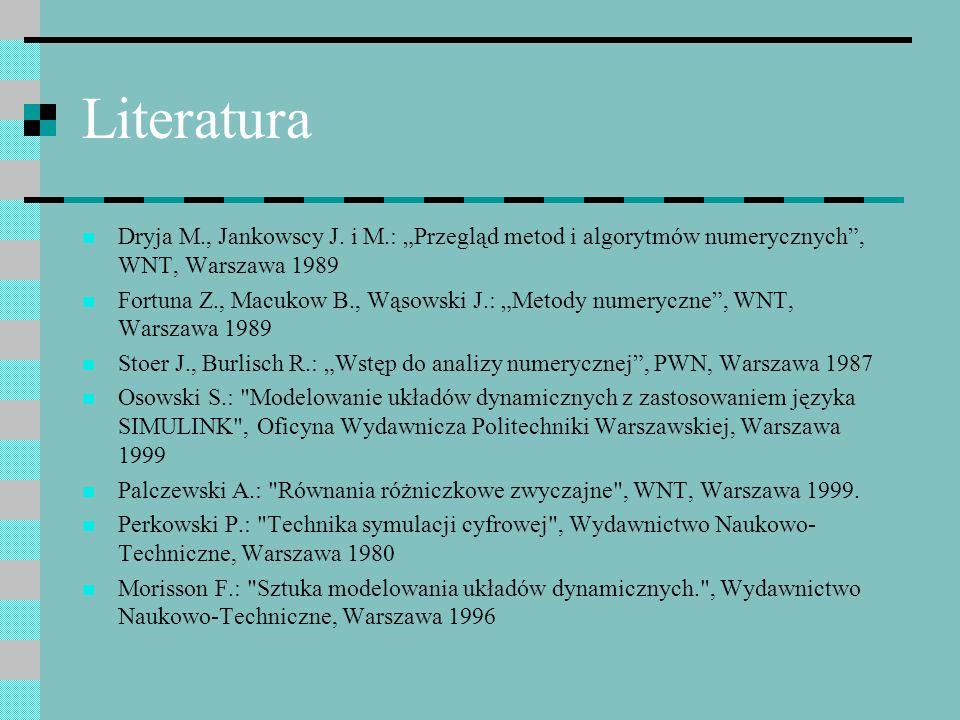 """Literatura Dryja M., Jankowscy J. i M.: """"Przegląd metod i algorytmów numerycznych , WNT, Warszawa 1989."""