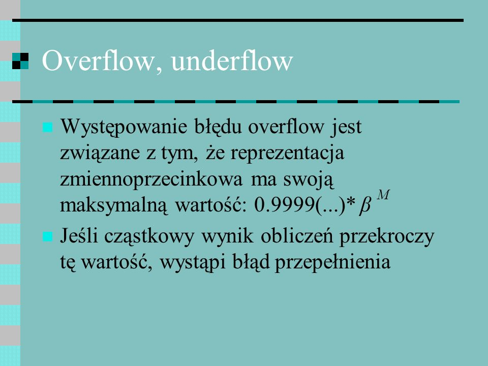 Overflow, underflow