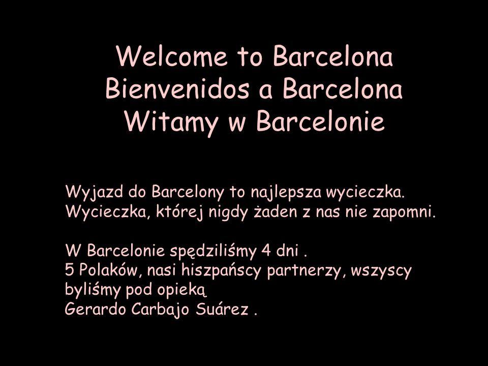 Welcome to Barcelona Bienvenidos a Barcelona Witamy w Barcelonie