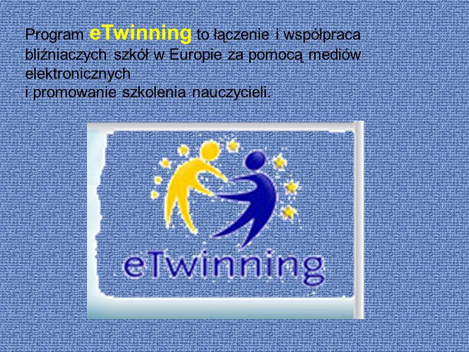 Program eTwinning to łączenie i współpraca bliźniaczych szkół w Europie za pomocą mediów elektronicznych i promowanie szkolenia nauczycieli.