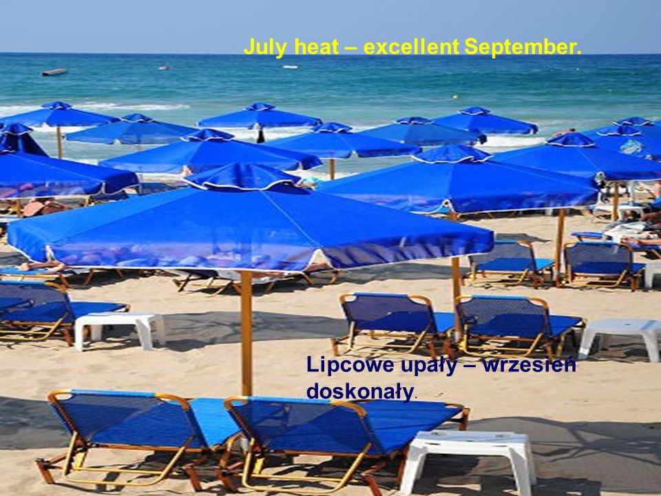July heat – excellent September.