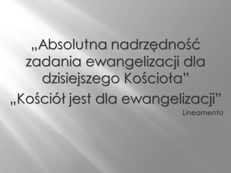 """""""Kościół jest dla ewangelizacji"""