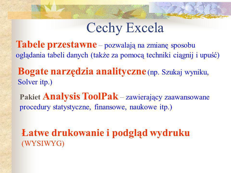 Cechy Excela Tabele przestawne – pozwalają na zmianę sposobu oglądania tabeli danych (także za pomocą techniki ciągnij i upuść)