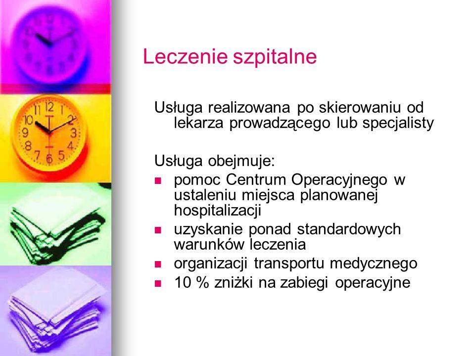 Leczenie szpitalne Usługa realizowana po skierowaniu od lekarza prowadzącego lub specjalisty. Usługa obejmuje: