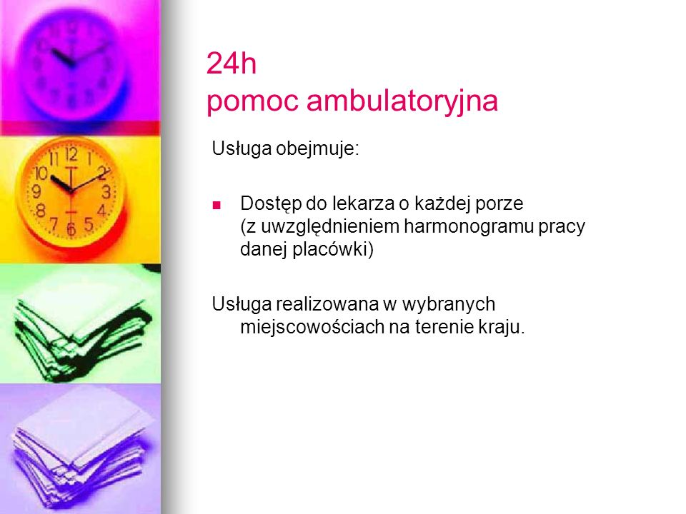 24h pomoc ambulatoryjna Usługa obejmuje: