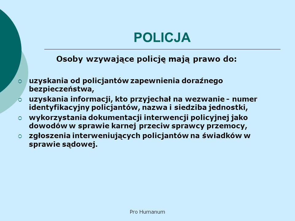 Osoby wzywające policję mają prawo do: